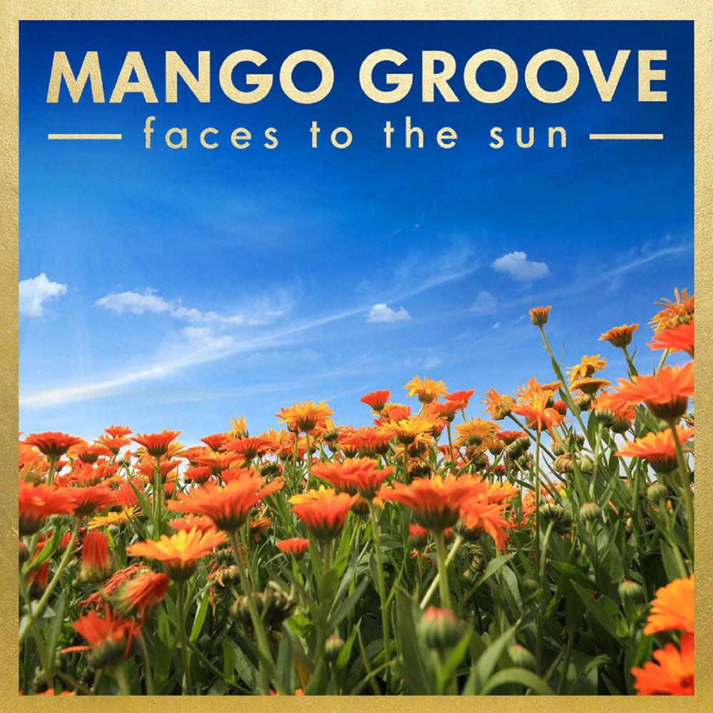 Mango-Groove-Faces-To-The-Sun